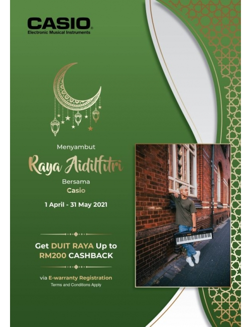 Casio Musical Instruments - Raya Aidilfitri CASHBACK Promotion-Get DUIT RAYA up to RM200 CASHBACK via E-warranty registration.